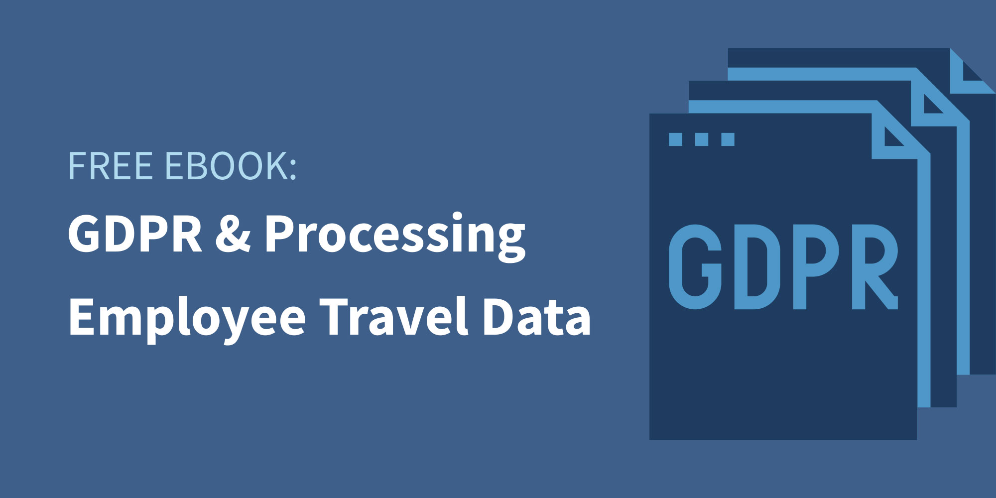 Traxo eBook GDPR and Processing Employee Travel Information Featured Image