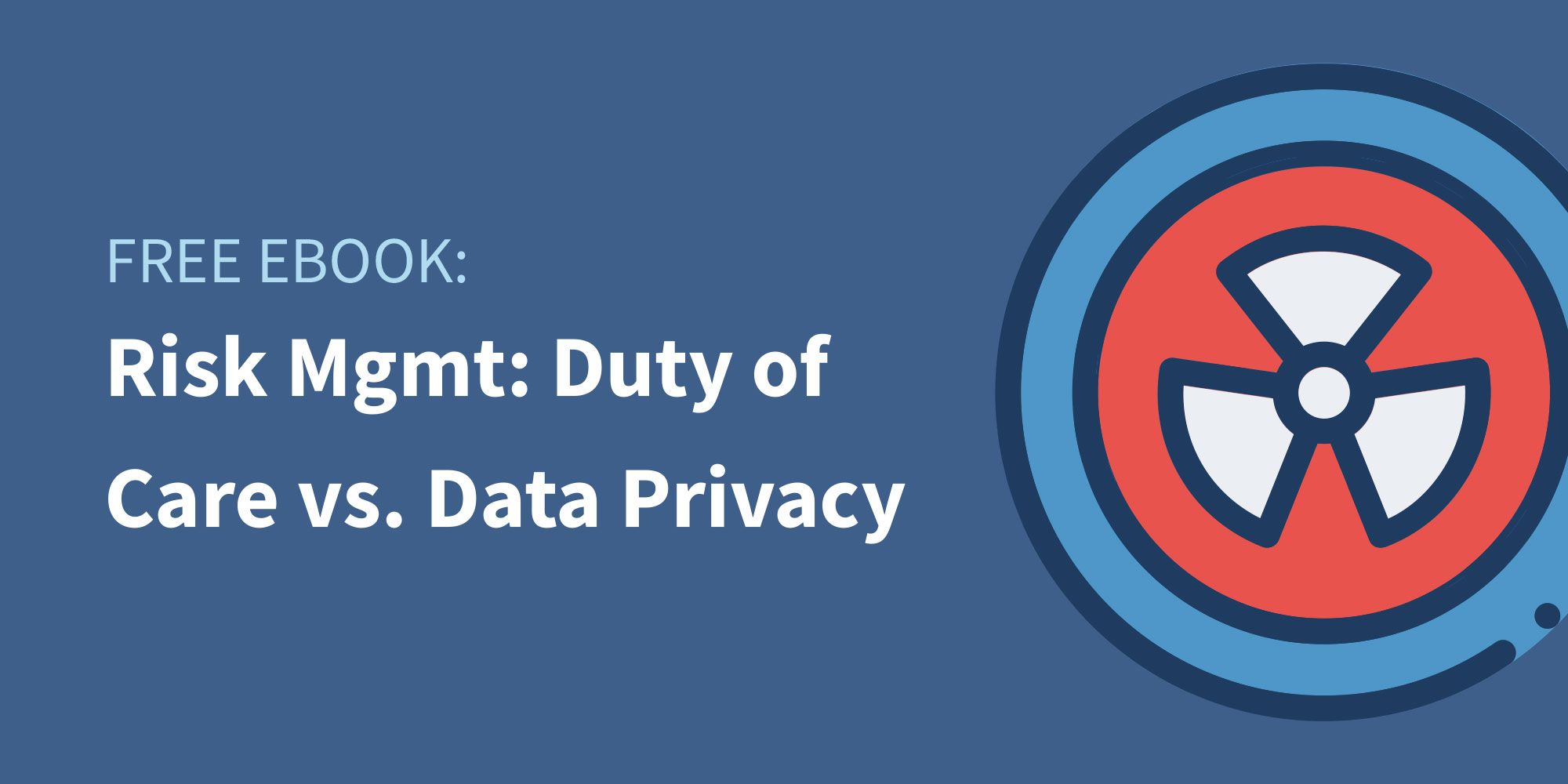 Traxo eBook Risk Management Duty of Care vs Data Privacy Featured Image